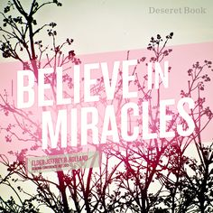 """""""Believe in miracles!"""" ElderHolland #ldsconf"""