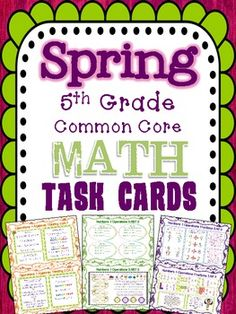 Spring Math Task Cards for 5th Grade Common Core *All Standards* Test Prep. A set of 27 Half-Page Math task cards for 5th Grade Common Core. ALL Standards are covered in these task cards, which have multiple activities and prompts on each card.   Use these cards for center material, TEST PREP, homework, enrichment, or small groups. The possibilities are endless! $