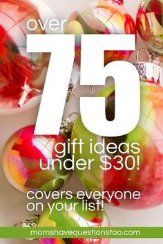 Over 75 Gift Ideas Under 30 dollars! Most are 5-10 dollars. Ideas for everyone on your list. Good for poor college stundents ;}
