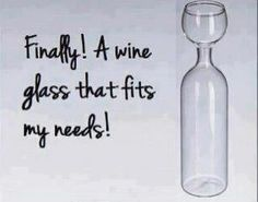 A Wine Glass That fits my Needs