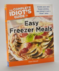 Take a look at this Idiots Guide to Easy Freezer Meals Paperback by Penguin Group (USA) on #zulily today!