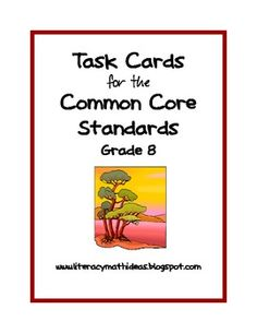 Common Core Task Cards:  Grade 8--This collection of 40 task cards is aligned to the Grade 8 Common Core Standards. These task cards cover ALL of the Literature and Informational Text Standards. Use them with any book or informational text.  They are a great way to introduce the Common Core Standards to your students. Use them for: Writing Journal Prompts, Small Group Discussion Prompts, or Reading Lessons