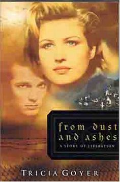 From Dust and Ashes by Tricia Goyer #ChristianFiction #Holocaust #WWII