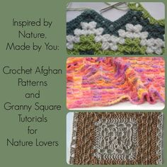 Crochet Afghan Patterns and Granny Square Tutorials for Nature Lovers