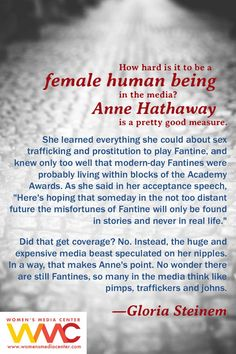 Quote about Anne Hathaway from Gloria Steinem. Wow.