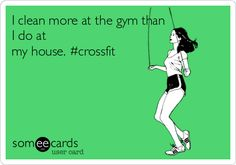 I clean more at the gym than I do at my house. #crossfit. life motto, pumpkin spice latte, laugh, workout funny quotes, funny health quotes, funni, healthi, crossfit, true stories