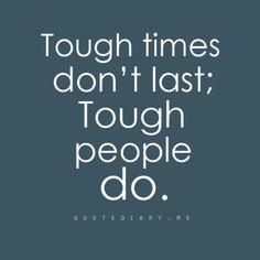 tough people last