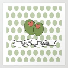 Olive You So Much. Art Print by K&C Design - $14.00