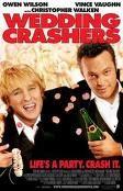 Wedding Crashers- too funny