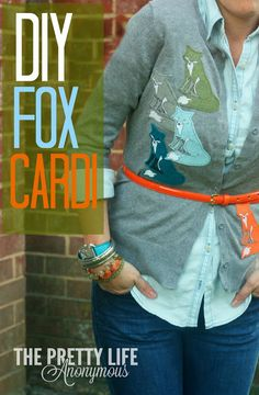The Pretty Life Anonymous: PLA DIY: Fox Cardigan