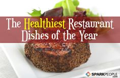 15 Surprisingly Healthy Restaurant Dishes to Try in 2014 | via @SparkPeople #food #diet #nutrition