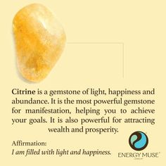 Citrine is a gemstone of light, happiness and abundance. It is the most powerful gemstone for manifestation, helping you to achieve your goals. It is powerful for attracting wealth and prosperity as well. #citrine #crystals #healing #energymuse
