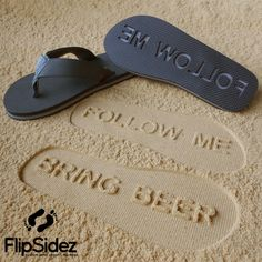 One sandal needs to say Jordan and the other Lisa... For all guests at our wedding!!!!