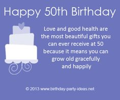 "50th birthday quotes:""Love and good health are the most beautiful gifts you can ever receive at 50 because it means you can grow old gracefully and happily. "" #50th #birthday #quotes"