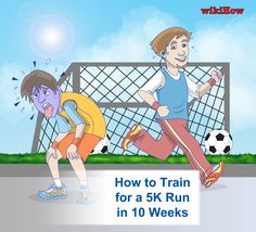 wikiHow to Train for a 5K Run in 10 Weeks -- via wikiHow.com---Too bad I signed up for a 10 k!!!