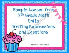 Sample Lesson from 7th Grade Math Unit Expressions and Equations from Teacher Twins on TeachersNotebook.com -  (20 pages)  - This is a sample lesson from the 7th grade Expressions and Equations unit. It includes a power point for the lesson as well as an activity and practice sheet.