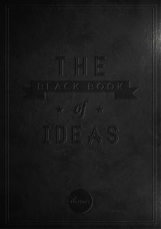 The black book of ideas