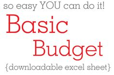 How to Make a BASIC Monthly Budget... so easy YOU can do it! with a FREE downloadable excel sheet