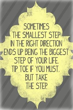 Tip toe if you must... #change #courage