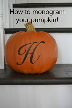 The Home Made Real... How to Monogram Your Pumpkin (SO EASY)!!