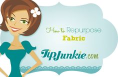 37 Ways to Repurpose Fabric