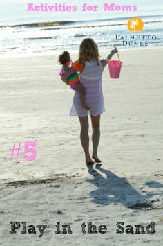 #5 - Play in the Sand, Palmetto Dunes, Hilton Head Island #moms