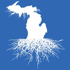 My roots are in Michigan