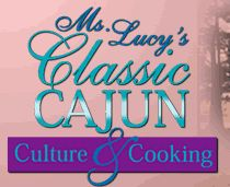 Ms. Lucy Henry Zaunbrecher and her cookbooks are fun. Great Cajun recipes. Brings back wonderful memories of my sweet mother-in-law. Love the TV show, too.