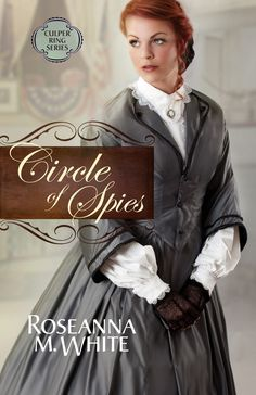 Circle of Spies - Roseanna M. White