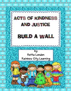 "FREE LESSON - ""Acts of Kindness and Justice: Build a Wall"" by Rainbow City Learning - Go to The Best of Teacher Entrepreneurs for this and hundreds of free lessons.   3rd - 6th Grade  #FreeLesson     http://www.thebestofteacherentrepreneurs.net/2013/02/free-misc-lesson-acts-of-kindness-and.html"