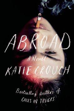 Abroad by Katie Crouch; design by Rodrigo Corral (FSG June 2014)
