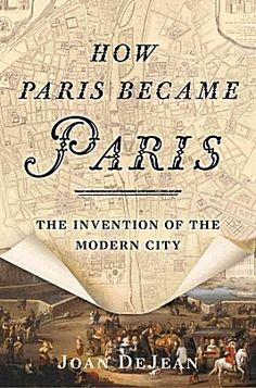 "When Kerri spoke to Doug Lansky about Paris, her book pick was Joan DeJean's ""How Paris Became Paris."""