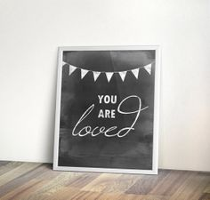You are loved Printable, Chalkboard, 5x7, 8x10, INSTANT download, Printable Art, nursery wall art, printable quote, chalkboard nursery on Etsy, $5.00