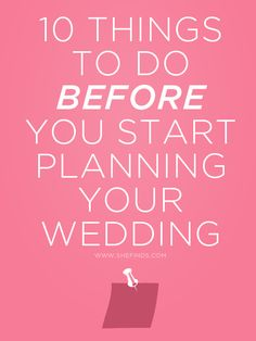 10 Things To Do Before You Start Planning Your Wedding