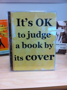 """""""It's OK to judge a book by its cover"""""""