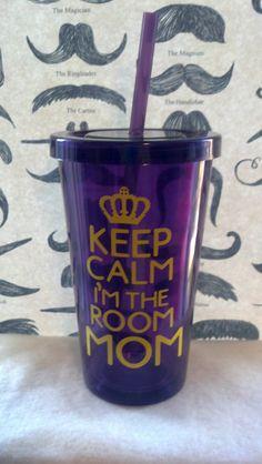 Keep Calm I'm The Room Mom. Great room mom gift!!!