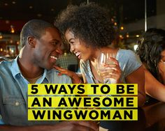 5 Ways to Be an Awesome Wingwoman via @yourtango