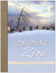 As Sisters in Zion    As Sisters in Zion is a true account of two teenage sister in the ill-fate Willie Handcart company who comforted the weary and strengthened the weak.    Hardcover: $14.39#DesBookMomGiveaway