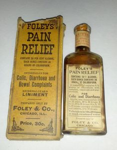 1910 Foley's Pain Relief Medicine was advertised as a miracle cure. Like many quack medicines of its time, its main ingredient was alcohol - and it also contained chloroform.