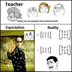 Matrix...  [Expectation/Reality]