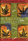The Four Agreements  -Don Miguel Ruiz's code for life.... 1)Be impeccable with your word - Speak with integrity...2)Don't take anything personally...3)Don't make assumptions...4)Always do your best