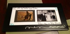 """Of All the Walks We've Taken...This One is My Favorite"" DIY Frame for Dad!"