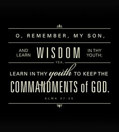 lds scripture quotes, church, lds scriptures wisdom, alma 3735, 3735 learn, lds quotes for youth, learn wisdom, lds youth quotes, favorit quot