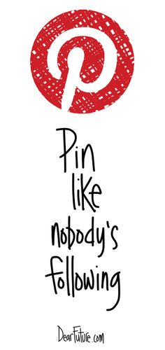 Pin like nobody's following