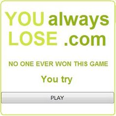 No one ever won this game. Care to try?