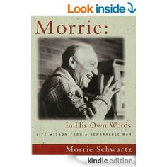 Morrie: In His Own Words by Morris Schwartz.  Cover image from amazon.com.  Click the cover image to check out or request the biographies and memoirs kindle.
