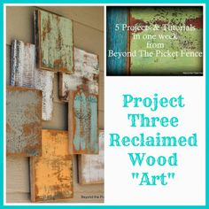 5 Projects in a Week, Project 3, Reclaimed Wood