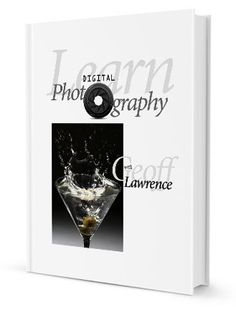 Learn Digital Photography With Geoff Lawrence