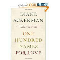 One Hundred Names for Love: A Stroke, a Marriage, and the Language of Healing by Diane Ackerman