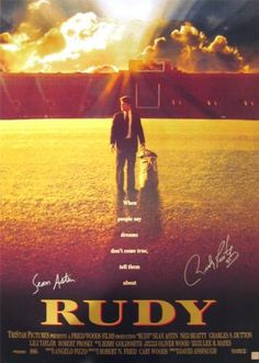 RUDY - my dad talked me in to watching this one a long time ago and I am so glad he did, love it!